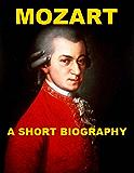 Mozart - A Short Biography
