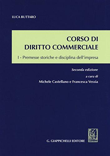 Corso di diritto commerciale. Premesse storiche e disciplina dell'impresa: 1