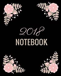 2018 Notebook: Blank Lined Organizer Journal to write in. 100 Pages, 8 x 10 Inch, Black Floral Cover.: Volume 4 (Gifts Series)