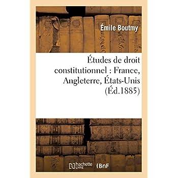 Études de droit constitutionnel : France, Angleterre, États-Unis
