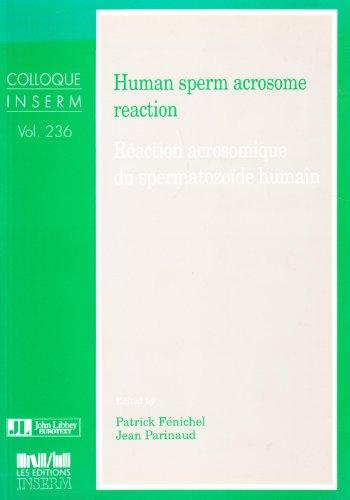 Human sperm acrosome reaction: Proceedings of the international symposium on