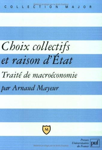 Choix collectifs et raison d'Etat : Traité de macroéconomie