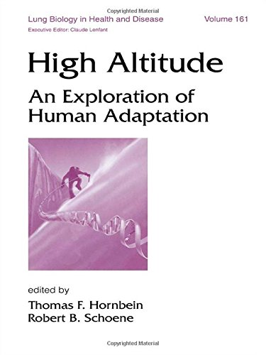 High Altitude: An Exploration of Human Adaptation (Lung Biology in Health and Disease)
