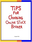 Tips for Choosing Online Stock Broker (English Edition)
