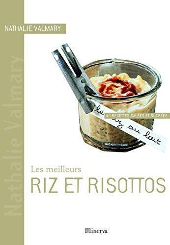 Les meilleurs riz et risottos : 40 Recettes salée...