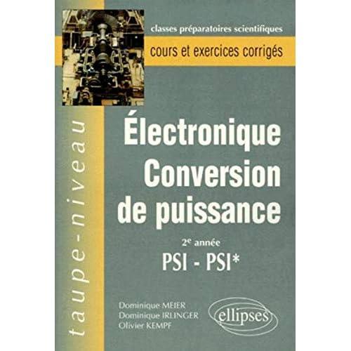 Electronique, conversion de puissance: 2e année PSI-PSI*