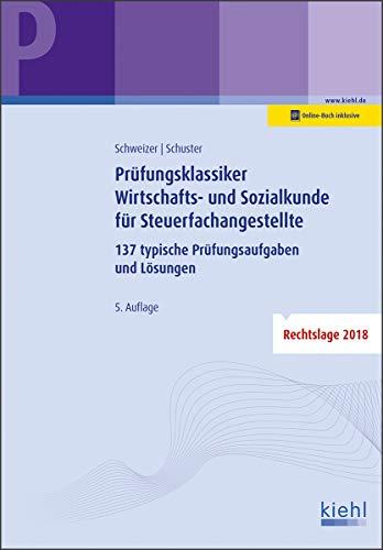 Prüfungsklassiker Wirtschafts- und Sozialkunde für Steuerfachangestellte: 137 typische Prüfungsaufgaben und Lösungen