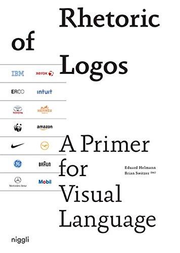 Rhetoric of logos: A Primer for Visual Language par Brian Switzer