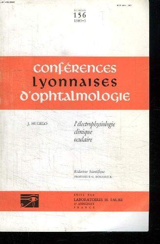 CONFERENCES LYONNAISES D OPHTALMOLOGIE N° 156 MARS 1983. SOMMAIRE: L ELECTROPHYSIOLOGIE CLINIQUE OCULAIRE.