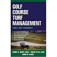 [(Golf Course Turf Management: Tools and Techniques)] [Author: David W. Fearis] published on (November, 2003)