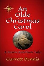 An Olde Christmas Carol: A Storm Ketchum Tale by Garrett Dennis (2015-07-11)