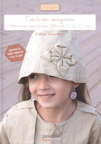 Couture origami : Vêtements pour petites filles du 2 au 12 ans