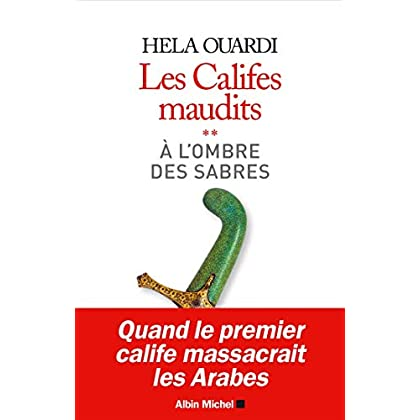 A l'ombre des sabres: Les califes maudits - volume 2