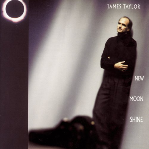 New Moon Shine by James Taylor (2008-04-29)