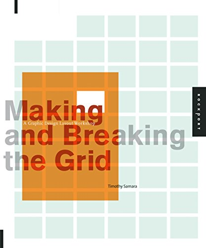 Making and Breaking the Grid: A Graphic Design Layout Workshop: A Layout Design Workshop por Timothy Samara