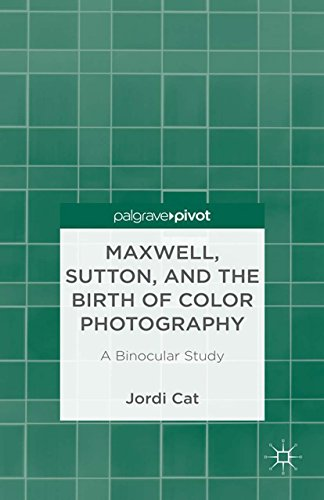 Maxwell, Sutton, and the Birth of Color Photography: A Binocular ...