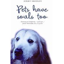 Pets Have Souls Too