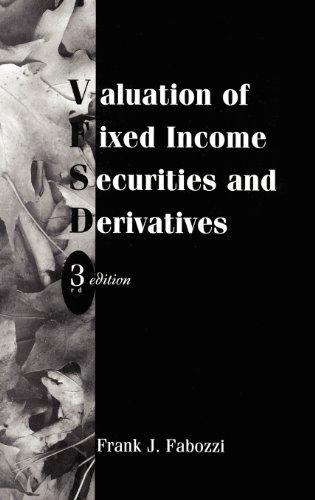 Valuation of Fixed Income Securities and Derivatives (Frank J. Fabozzi Series) por Frank J. Fabozzi