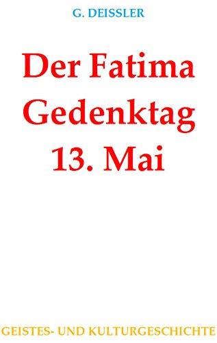 Der Fatima Gedenktag 13. Mai