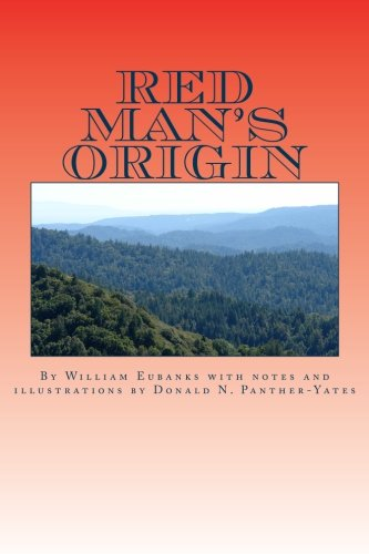 Red Man's Origin: The Legendary Story of His Rise and Fall, His Victories and Defeats and the Prophecy of His Future (Cherokee Chapbooks # 1)