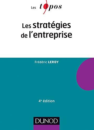 Les stratégies de l'entreprise - 4e édition par Frédéric Leroy