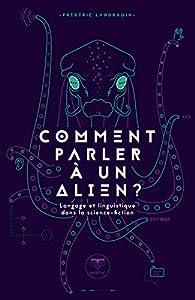 Comment parler à un alien ? par Frédéric Landragin