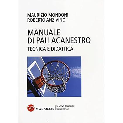Manuale Di Pallacanestro. Tecnica E Didattica