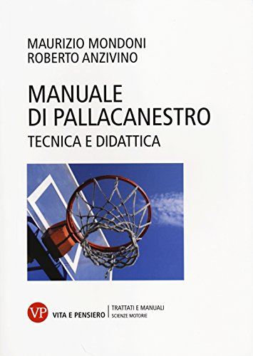 Manuale di pallacanestro. Tecnica e didattica (Università/Tratt. man./Scienze motorie) por Maurizio Mondoni