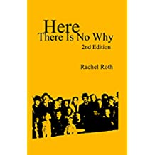 Here There Is No Why (English Edition)