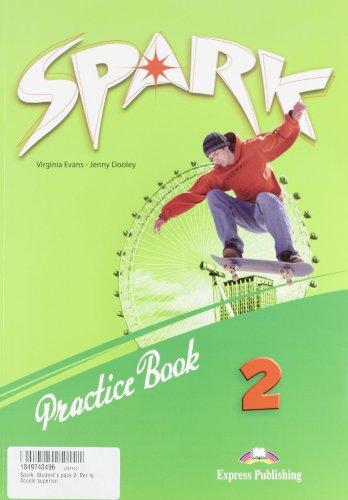 Spark. Student's pack 2. Per le Scuole superiori