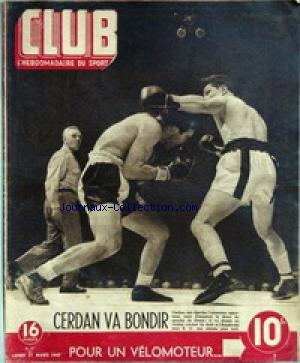 CLUB [No 37] du 31/03/1947 - BOXE - CERDAN ET GREEN - LE VELOMOTEUR - CARRARA - FRANCIS DEBUTE BIEN - GAUTHIER - BRUNNER - BONAVENTURE - CAFFI - PELISSIER - ROBIC ET AUBRY.
