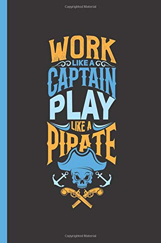 Work Like A Captain Play Like A Pirate: Notebook & Journal Or Diary For Cat Lovers & Gamers - Take Your Notes Or Gift It, Wide Ruled Paper (120 Pages, 6x9