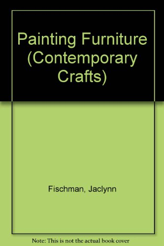 Painting Furniture (Contemporary Crafts S.)