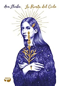 La Puerta del Cielo par  Ana Llurba Ferreira
