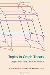 Topics in Graph Theory: Graphs and Their Cartesian Product by Wilfried Imrich (2008-10-27)