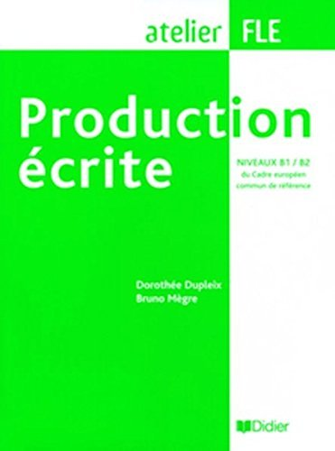 Production Ecrite: Production Ecrite (B1/B2) (French Edition) by Bruno Megre (2013-06-08)
