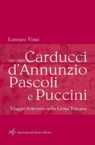 Lorenzo Viani racconta Carducci, D'Annunzio, Pascoli e Puccini. Viaggio letterario nella costa toscana