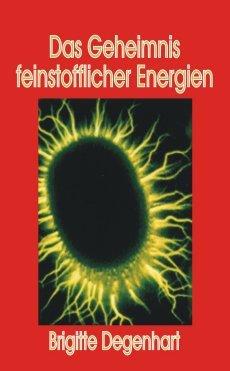 Das Geheimnis feinstofflicher Energien