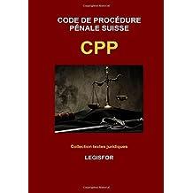 Code de procédure pénale suisse CPP: édition 2017 (Collection textes juridiques)