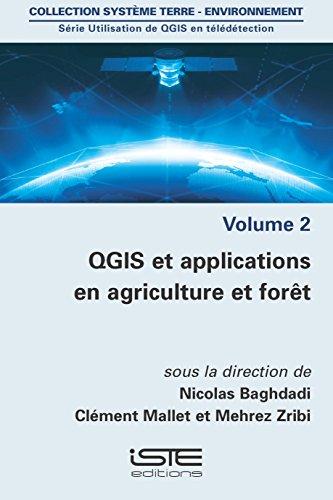 QGIS et applications en agriculture et forêt par Nicolas Baghdadi