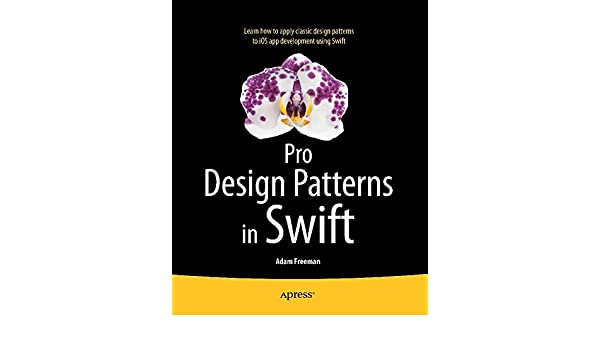 Pro design patterns in swift ebook adam freeman amazon kindle shop fandeluxe Choice Image