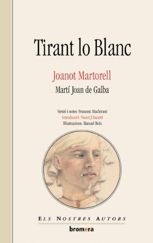 Tirant lo Blanc (Els Nostres Autors) por Joanot Martorell