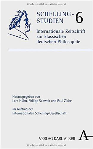 Schelling-Studien: Internationale Zeitschrift zur klassischen deutschen Philosophie. Band 6