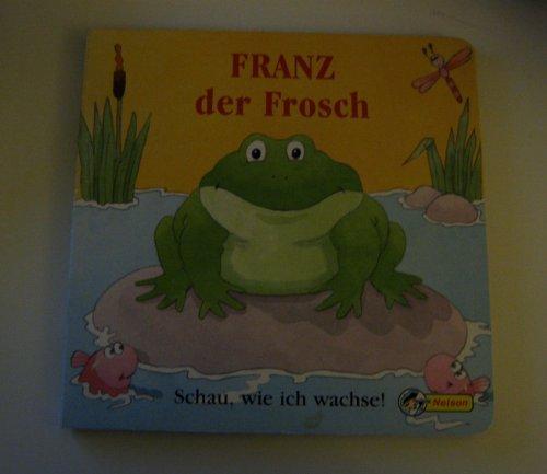 Franz der Frosch. Schau, wie ich wachse -
