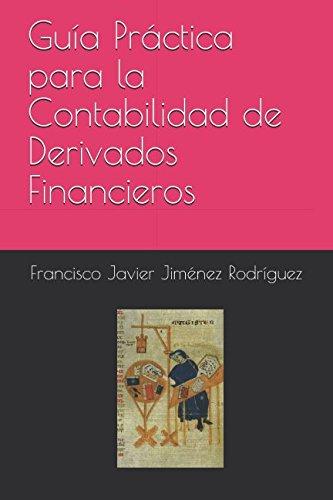 Guía Práctica para la Contabilidad de Derivados Financieros