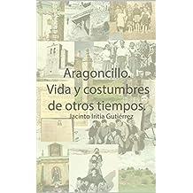 Aragoncillo: Vida y costumbres de otros tiempos