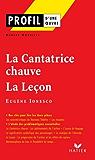 Profil - Ionesco (Eugène) : La Cantatrice chauve - La Leçon : Analyse littéraire de l'oeuvre (Profil d'une Oeuvre t. 145)