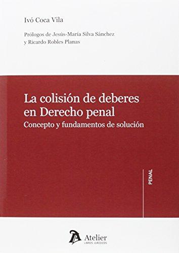 La colisión de deberes en Derecho penal.: Concepto y fundamentos de solución