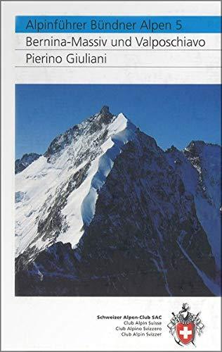 Alpen 5: Bernina-Gruppe und Valposchiavo (Alpinführer / Clubführer) ()