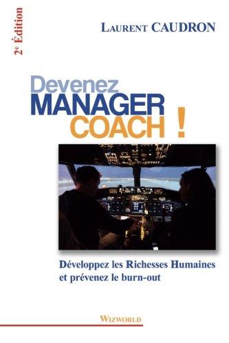 Devenez Manager Coach: Développez les Richesses Humaines et prévenez le burn-out by laurent caudron